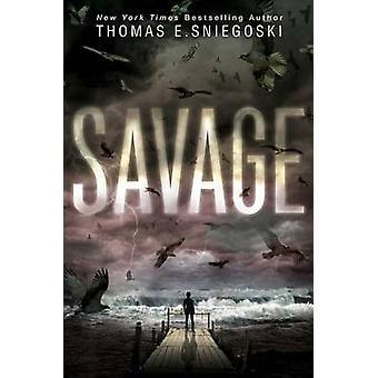 Savage by Thomas E Sniegoski - 9781481443746 Book
