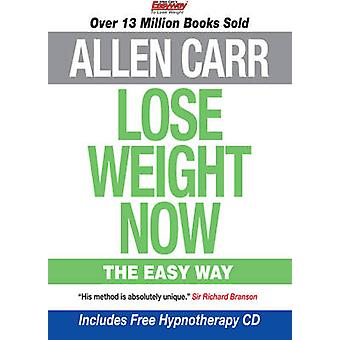 Lose Weight Now - The Easy Way by Allen Carr - 9781848377202 Book