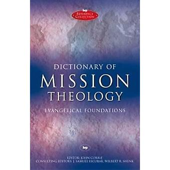 Dictionary of Mission Theology - Evangelical Foundations by John Corri