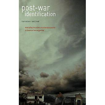 Post-War Identification - Everyday Muslim Counter-Discourse in Bosnia