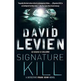 Signature Kill by David Levien - 9780307475909 Book