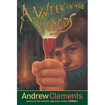 Week in the Woods by Andrew Clements - 9780689858024 Book