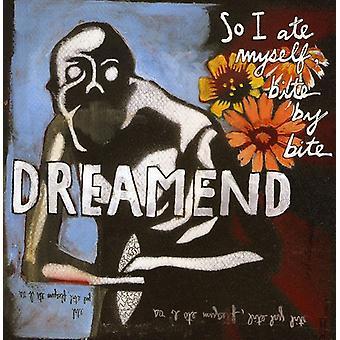 Dreamend - så jeg spiste mig bid af bid [CD] USA import