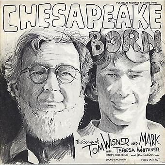 Tom Wisner & Mark - Chesapeake Born [CD] USA import