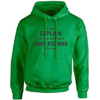 I Can Explain It I Can't Understand It For You Funny Unisex Hoodie 10 Colours (S-5XL) by swagwear