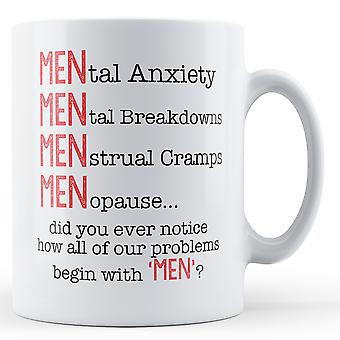 All Our Problems Begin With 'MEN'? - Printed Mug