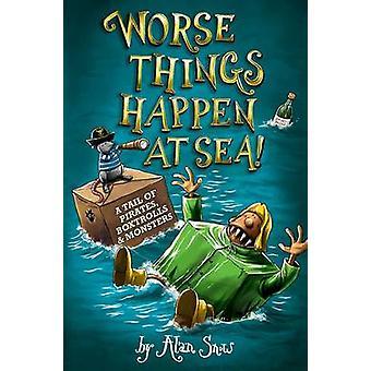 Schlimmere Dinge passieren auf dem Meer von Alan Snow - 9780192739704 Buch