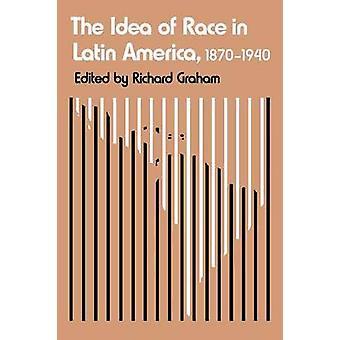 L'idée de la Race en Amérique latine - 1870-1940 par Richard Graham - 978