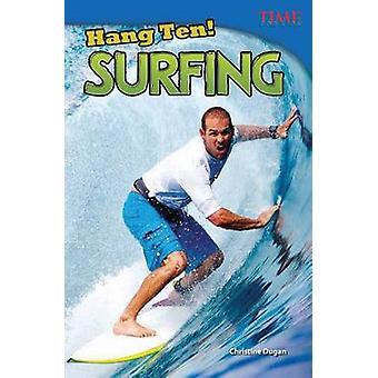 Hang Ten! Surfing by Christine Dugan - 9781433348310 Book