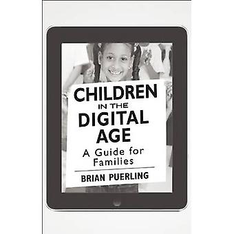 Children in the Digital Age [25-Pack] - A Guide for Families by Brian