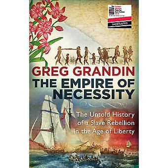 El imperio de la necesidad - la historia de Untold de una rebelión de esclavos en t