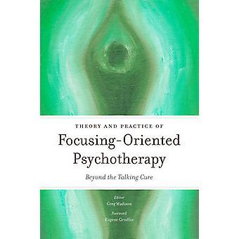 Teoria e prática da psicoterapia com foco orientado - para além do Ta