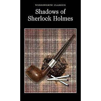 The Shadows of Sherlock Holmes by David Stuart Davies - David Stuart
