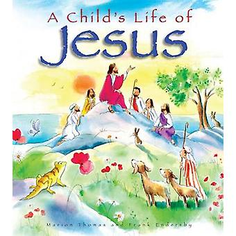 A Child's Life of Jesus by Marion Thomas - Frank Endersby - 978186024