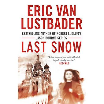Last Snow by Eric van Lustbader - 9781908800343 Book