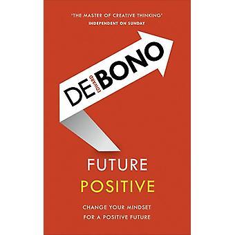 Future Positive by Edward De Bono - 9781785041099 Book