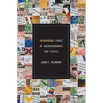 Information Choice in Macroeconomics and Finance by Laura L. Veldkamp
