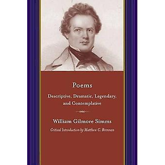 Poems - Descriptive - Dramatic - Legendary - and Contemplative by Wil