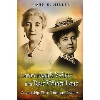 Laura Ingalls Wilder et Rose Wilder Lane - paternité - lieu - temps