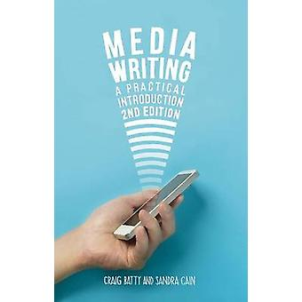 Media Writing - A Practical Introduction (2nd Revised edition) by Crai