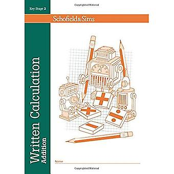 Written Calculation Addition (series of 6): Key Stage 2, ages 7-11 (Answer book also available)