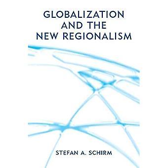 Globalizacja i nowe regionalizm: globalne rynki, Polityka wewnętrzna i współpraca regionalna