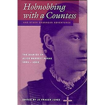 Hobnobbing with a Countess and Other Okanagan Adventures: The Diaries of Alice Barrett Parke, 1891-1900 (Pioneers...
