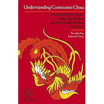 Understanding Communist China: Communist China Studies in the United States and the Republic of China, 1949-1978