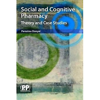 Social and Cognitive Pharmacy: Theory and Case Studies