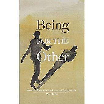 Being for the Other: Emmanuel Levinas, Ethical Living and Psychoanalysis (Marquette Studies in Philosophy)
