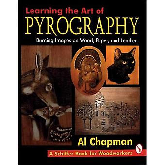Pyrography: Learning the Art of Burning Images on Wood, Paper and Leather (Schiffer Book for Woodworkers)