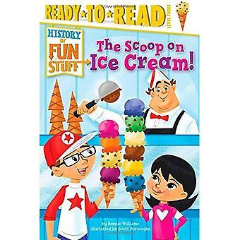 The Scoop on Ice Cream! (History of Fun Stuff)