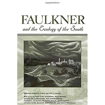 Faulkner and the Ecology of the South (Faulkner and Yoknapatawpha)