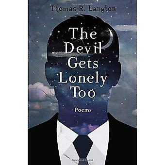 The Devil Gets Lonely Too:� Poetry from 2013-2016