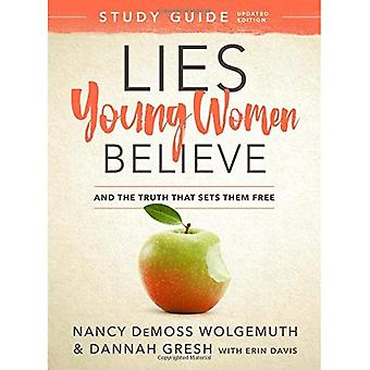 Lies Young Women Believe Study Guide: And the Truth� That Sets Them Free