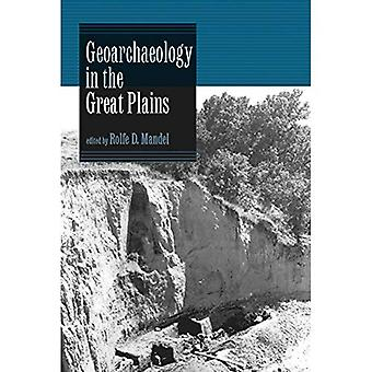 Geoarchaeology in the Great� Plains