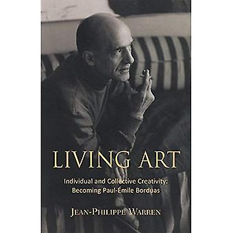 Living Art: Individual and Collective Creativity: Becoming Paul-Emile Borduas
