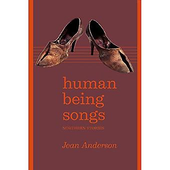 Human Being Songs: Northern� Stories (UAP - The Alaska� Literary Series)