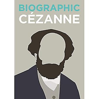 Biographic: Cezanne: Great Lives in Graphic Form (Biographic)