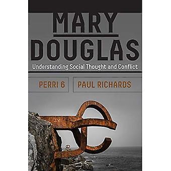 Mary Douglas: Comprendre le conflit et la pensée sociale
