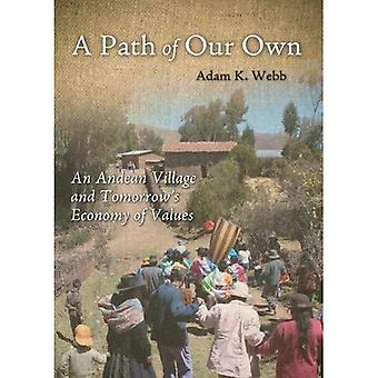 A Path of Our Own: An Andean Village and Tomorrow's Economy of Values (Culture of Enterprise)