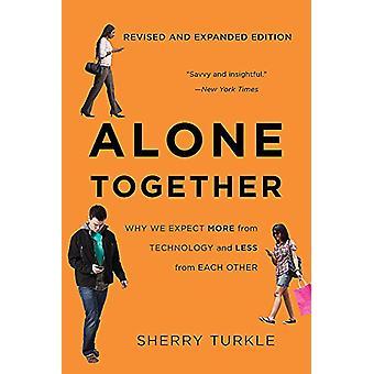 Ensam tillsammans - varför vi förväntar oss mer från teknik och mindre från varje
