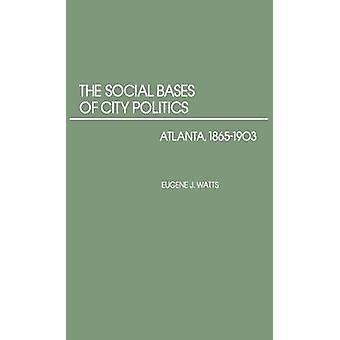الأسس الاجتماعية لمدينة أتلانتا السياسة 18651903 بواط & يوجين J.