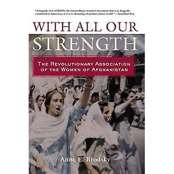 Mit All unserer Kraft die revolutionäre Vereinigung der Frauen Afghanistans durch Brodsky & Anne E.