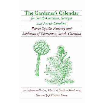Gartnere kalenderen for SouthCarolina Georgia og NorthCarolina av Squibb & Robert