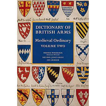 Dictionary of British Arms Medieval Ordinary Volume Two by Woodcock & Thomas