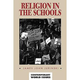 Religion in the Schools A Reference Handbook by Jurinski & James John