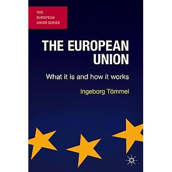 The European Union  What it is and how it works by Toemmel & Ingeborg