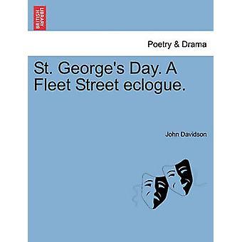 St. Georges Day. Ein Fleet Street Ekloge. von Davidson & John