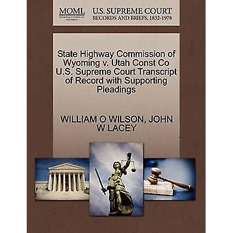 State Highway Commission of Wyoming v. Utah Const Co U.S. Supreme Court Transcript of Record with Supporting Pleadings by WILSON & WILLIAM O